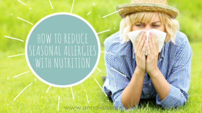 how to reduce Seasonal allergies with nutrition