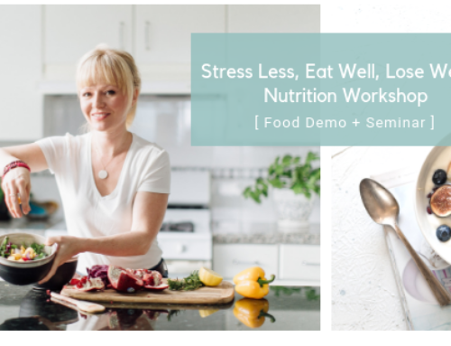 Stress Less, Eat Well, Lose Weight Nutrition Workshop